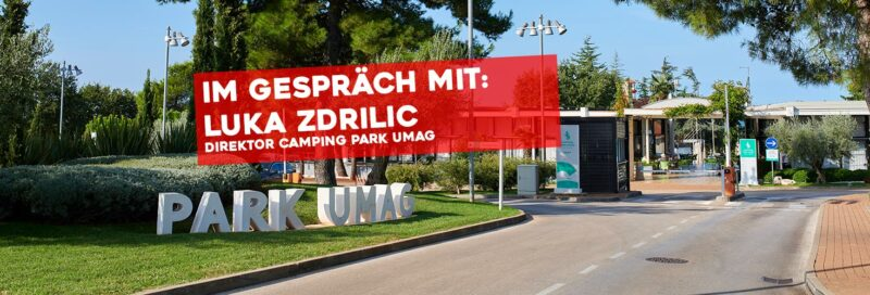 PiNCAMP im Gespräch mit Luka Zdrilic, Direktor Camping Umag
